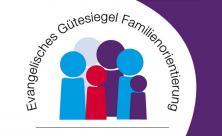 Evangelisches Gütesiegel Familienorientierung